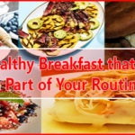 Quick 5 Healthiest Breakfast to Keep You Running [Recipe + Method]