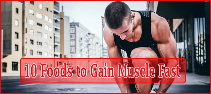 See 10 Best Foods to Use in Diet to Gain Muscle Fast & Hard