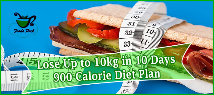 Lose Up To 10 KG in 10 Days with Best Weight Loss Diet Plan [900 Calorie]