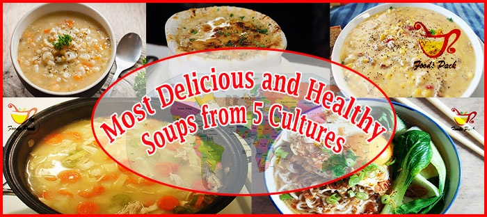 5 Delicious and Healthy Soups Recipes from Different Cultures