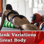 10 Best Plank Variations For Flat Abs And Better Posture